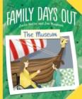 Family Days Out: The Museum