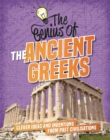 The Genius of: The Ancient Greeks : Clever Ideas and Inventions from Past Civilisations