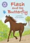 Reading Champion: Flash and the Butterfly : Independent Reading Purple 8