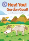 Reading Champion: Hey, You! Gordon Goat! : Independent Reading Purple 8
