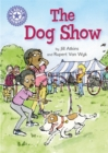 Reading Champion: The Dog Show : Independent Reading Purple 8