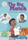 Reading Champion: The Big Match : Independent Reading White 10