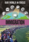Our World in Crisis: Immigration