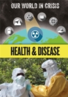 Our World in Crisis: Health and Disease