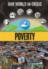 Our World in Crisis: Poverty