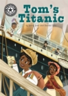 Reading Champion: Tom's Titanic : Independent Reading 16 - Book