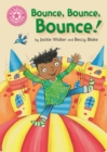 Reading Champion: Bounce, Bounce, Bounce! : Pink 1B