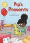Reading Champion: Pip's Presents : Independent Reading Yellow 3