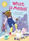 Reading Champion: What a Mess! : Independent Reading Yellow 3