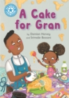 Reading Champion: A Cake for Gran : Independent Reading Blue 4