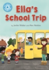 Reading Champion: Ella's School Trip : Independent Reading Blue 4