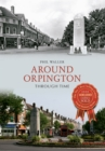 Around Orpington Through Time