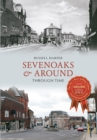 Sevenoaks & Around Through Time