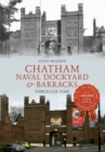Chatham Naval Dockyard & Barracks Through Time - eBook