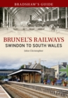 Bradshaw's Guide Brunel's Railways Swindon to South Wales : Volume 2
