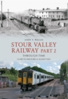 Stour Valley Railway Part 2 Through Time : Clare to Shelford & Audley End