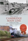 Cambridge Main Line Through Time Part 1 : Cheshunt to Audley End