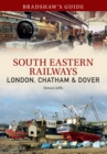 Bradshaw's Guide South East Railways : Volume 4