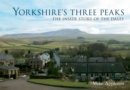 Yorkshire's Three Peaks : The Inside Story of the Dales
