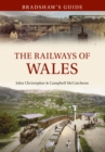 Bradshaw's Guide The Railways of Wales : Volume 7