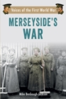 Merseyside's War : Voices of the First World War