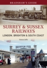 Bradshaw's Guide Surrey & Sussex Railways : London, Brighton and South coast - Volume 11
