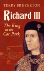 Richard III : The King in the Car Park