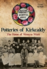 Potteries of Kirkcaldy : The Home of Wemyss Ware