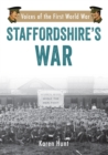 Staffordshire's War : Voices of the First World War