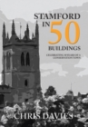 Stamford in 50 Buildings : Celebrating 50 years of a Conservation Town - eBook
