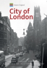 Historic England: City of London : Unique Images from the Archives of Historic England