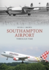 Southampton Airport Through Time