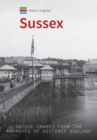 Historic England: Sussex : Unique Images from the Archives of Historic England - Book