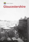 Historic England: Gloucestershire : Unique Images from the Archives of Historic England - Book