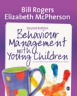 Behaviour Management with Young Children : Crucial First Steps with Children 3-7 Years