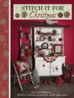 Stitch it for Christmas : Festive Sewing Projects to Craft and Quilt