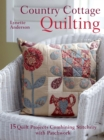 Country Cottage Quilting : 15 quilt projects combining stitchery and patchwork