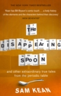 The Disappearing Spoon...and other true tales from the Periodic Table : and other true tales from the Periodic Table