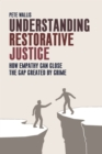 Understanding restorative justice : How empathy can close the gap created by crime