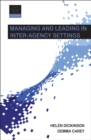 Managing and leading in inter-agency settings 2e