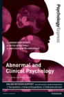 Psychology Express: Abnormal and Clinical Psychology (Undergraduate Revision Guide)