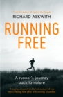 Running Free : A Runner s Journey Back to Nature