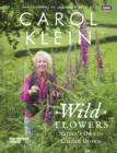 Wild Flowers : Nature's own to garden grown