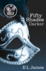 Fifty Shades Darker : Book 2 of the Fifty Shades trilogy