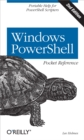 Windows PowerShell Pocket Reference : Portable Help for PowerShell Scripters