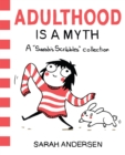Adulthood Is a Myth (PagePerfect NOOK Book) : A Sarah's Scribbles Collection