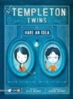 Templeton Twins Have an Idea : Book 1