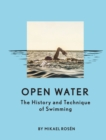 Open Water: the History and Technique of Swimming - Book
