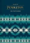 The Art of Pendleton Postcard Box : 100 Postcards - Book