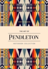 The Art of Pendleton Notebook Collection - Book